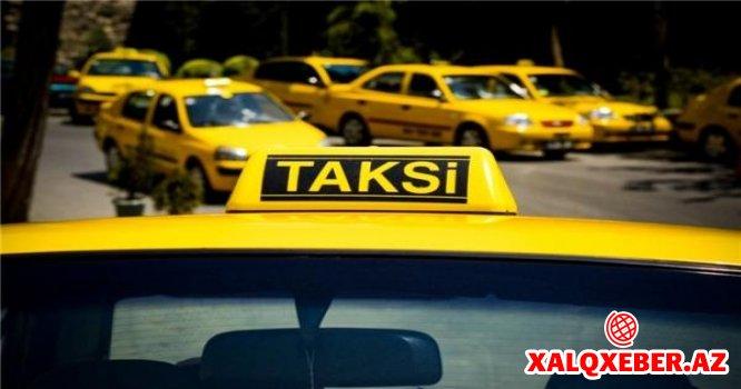 Bunları nəzərə almayan taksi sürücüləri cəzalandırılacaq
