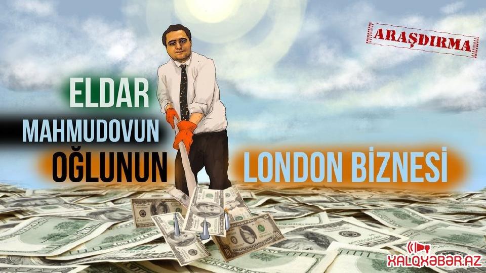 Eldar Mahmudovun oğlu Anar Mahmudovun Britaniyadakı çiçəklənən biznesi