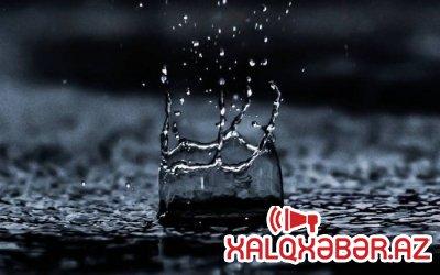 Bazar günü də yağış yağacaq