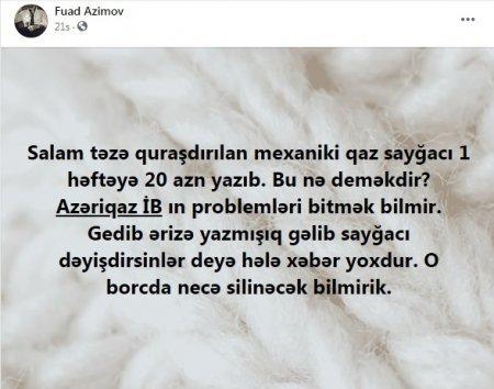 """""""Gedib ərizə yazmışıq ki, gəlib sayğacı dəyişdirsinlər..."""" - GİLEY"""